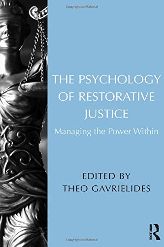 The Psychology of Restorative Justice: Managing the Power Within