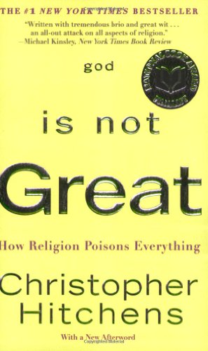 - God Is Not Great: How Religion Poisons Everything