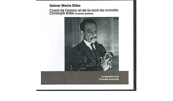 Chant Damour Et De Mort Du Cornette Christophe Rilke Et