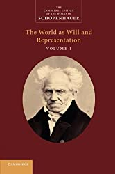Schopenhauer: 'The World as Will and Representation': Volume 1 (The Cambridge Edition of the Works of Schopenhauer)