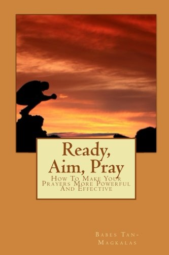 Ready, Aim, Pray: How To Make Your Prayers More Powerful And - Ready Babes