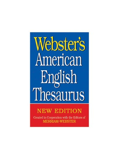 (Webster's American English Thesaurus)