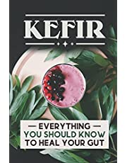 Kefir: Everything You Should Know To Heal Your Gut: Milk Kefir Recipes