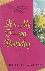 It's My F---ing Birthday: A Novel
