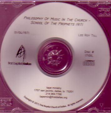 Philosophy of Music in the Church- School of the Prophets 1971 by Lee Roy Till [2 disc CD # 17101L and 17101L2] (Audio CD)