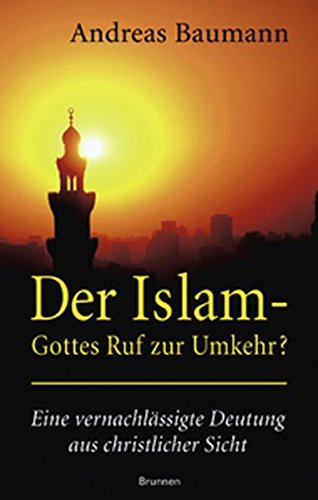 Der Islam - Gottes Ruf zur Umkehr