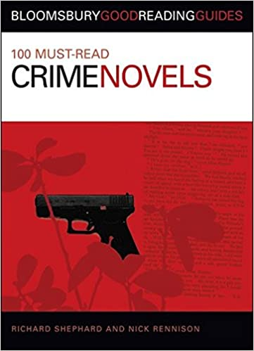 Book 100 Must-Read Crime Novels (Bloomsbury Good Reading Guides)