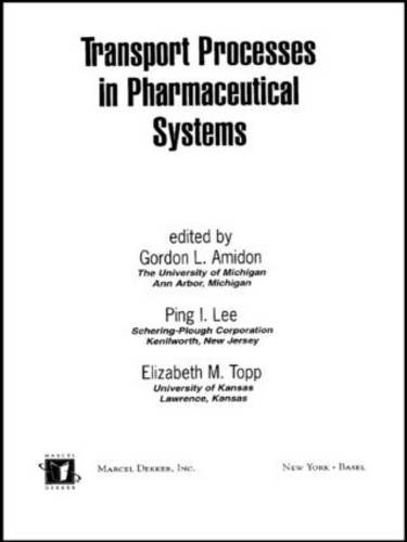 Transport Processes in Pharmaceutical Systems (Drugs and the Pharmaceutical Sciences)
