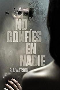 No confíes en nadie par S.J. Watson