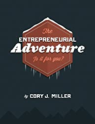 The Entrepreneurial Adventure: Is It For You?