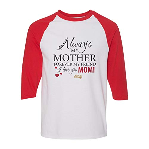 Personalized Custom Always My Mother Forever My Friend Cotton/Polyester 3/4 Sleeve Crewneck Boys-Girls T-Shirt American Apparel - White Red