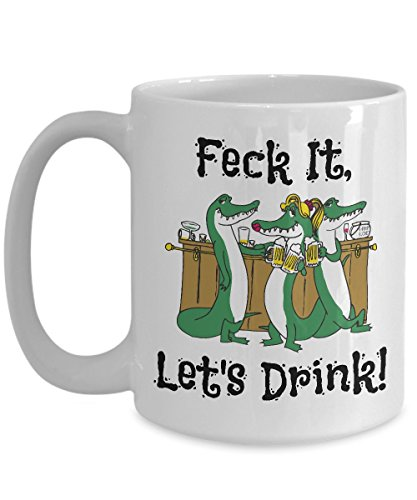 Feck It, Let's Drink! - Novelty 15oz White Ceramic Drunk Mug - Perfect Anniversary, Birthday or Holiday Coffee Tea Cup - Alcohol Parties Gift Idea For Booze -