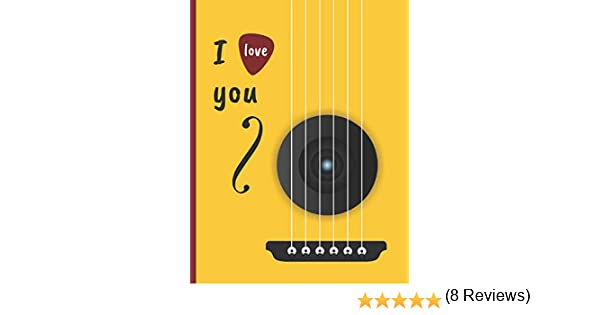I LOVE YOU: CUADERNO DE TABLATURA PARA GUITARRA. SEIS CUERDAS ...