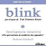 Blink (En Espanol) | Malcolm Gladwell