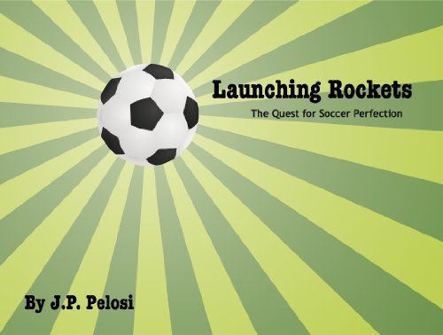 Launching Rockets: The Quest for Soccer Perfection (English Edition)