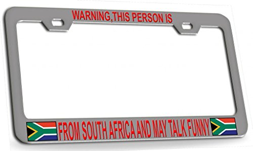 WARNING THIS PERSON IS FROM SOUTH AFRICA AND MAY TALK FUNNY South African Steel Metal License Plate Frame Chrome Rd -  Shirt Mania, OTCC001402298