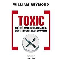 Toxic. Obésité, malbouffe, maladies... Enquête sur les vrais coupables (COLLECTION EN Q) (French Edition)