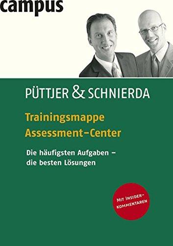Trainingsmappe Assessment-Center: Die häufigsten Aufgaben - die besten Lösungen Taschenbuch – 12. September 2007 Christian Püttjer Uwe Schnierda Campus Verlag 3593383977