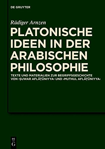 Platonische Ideen in der arabischen Philosophie (Scientia Graeco-Arabica) (German Edition)