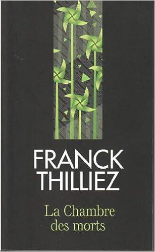 la chambre des morts franck thilliez 9782298061369 amazoncom books