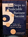 img - for Five Steps To Predictable Business Success book / textbook / text book