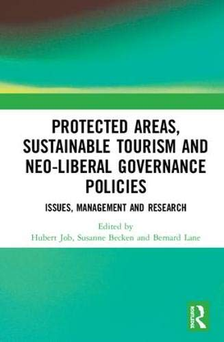Protected areas, sustainable tourism and neo-liberal governance policies : issues, management and research