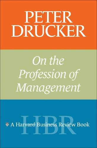 Peter Drucker on the Profession of Management (Harvard Business Review Book)