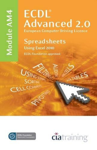 Price comparison product image [ECDL Advanced Syllabus 2.0 Module AM4 Spreadsheets Using Excel 2010] [Author: CiA Training Ltd.] [July,  2010]