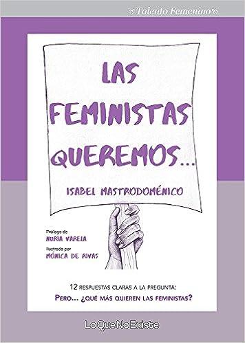 ¿qué mas quieren las feministas?