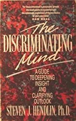 The Discriminating Mind: A Guide to Deepening Insight and Clarifying Outlook by Steven J. Hendlin (1989-10-12)