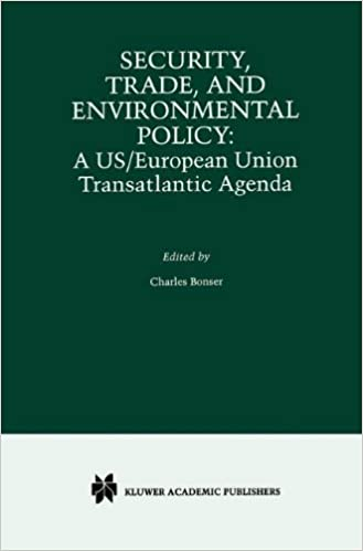Security, Trade, and Environmental Policy: A US/European ...