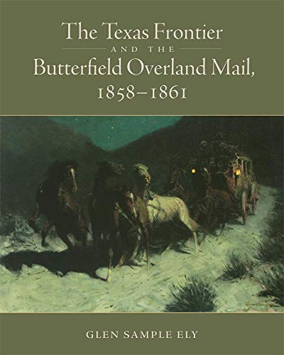 (The Texas Frontier and the Butterfield Overland Mail,)