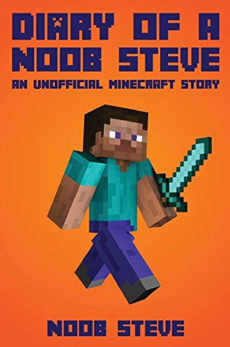 Diary of a Noob Steve: The Noob Wars Book 1: (Noob Wars Series) An Unofficial Minecraft Story