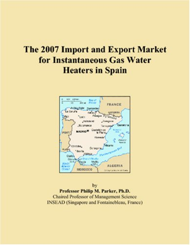 The 2007 Import and Export Market for Instantaneous Gas Water Heaters in (Instantaneous Gas Water Heaters)