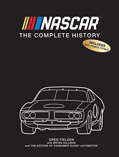 NASCAR: The Complete History 2018 Edition