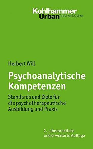 Psychoanalytische Kompetenzen: Standards und Ziele für die psychotherapeutische Ausbildung und Praxis (Urban-Taschenbücher, Band 611)