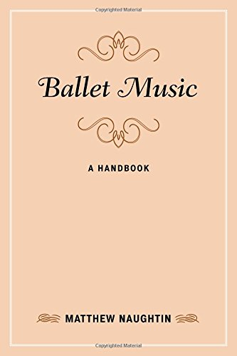 Ballet Music: A Handbook (Music Finders) by Rowman & Littlefield Publishers