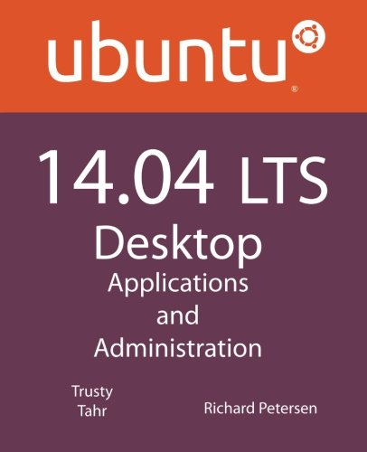 Ubuntu 14.04 LTS Desktop: Applications and Administration