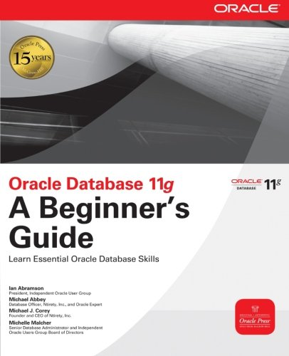 Oracle Database 11g A Beginner's Guide (Do M Change How I)