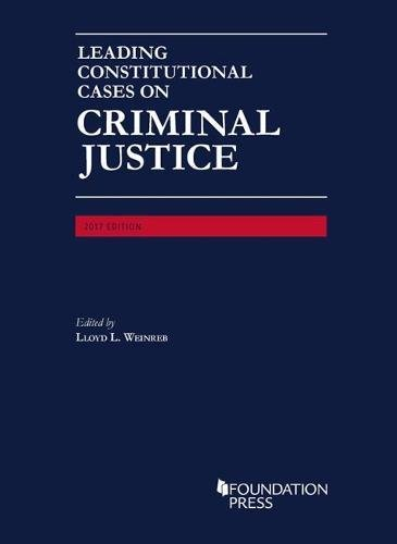1683289617 - Leading Constitutional Cases on Criminal Justice, 2017 (University Casebook Series)