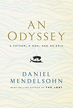 An Odyssey: A Father, a Son, and an Epic by [Mendelsohn, Daniel]