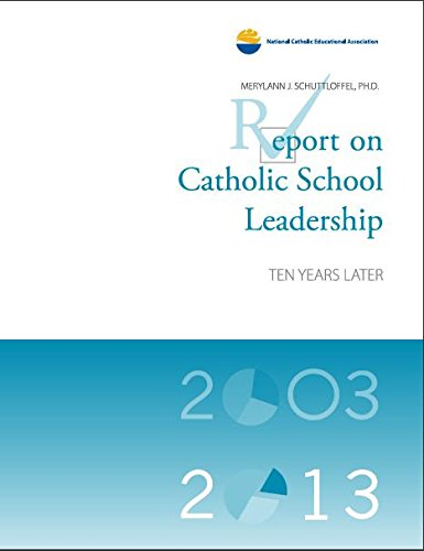 Report on Catholic School Leadership: Ten Years Later pdf epub