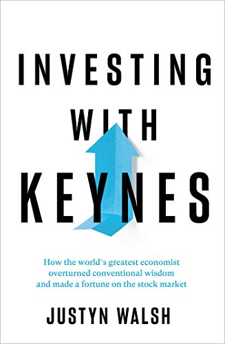 Book Cover: Investing with Keynes: How the World's Greatest Economist Overturned Conventional Wisdom and Made a Fortune on the Stock Market