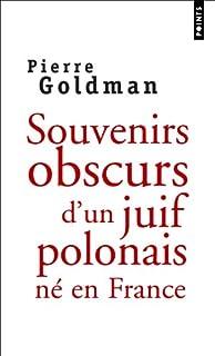 Souvenirs obscurs d'un Juif polonais né en France, Goldman, Pierre