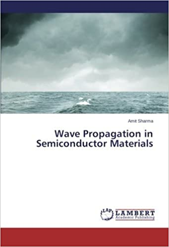 Wave Propagation in Semiconductor Materials by Amit Sharma (2014-09-15)