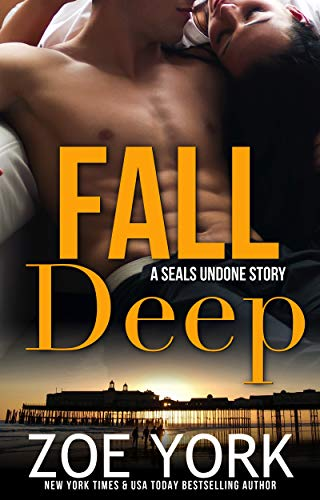 Fall Deep: Navy SEAL military romance (SEALs Undone series Book 4) (Types Of Soldiers In The Middle Ages)