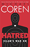 Hatred: Islam's War on Christianity