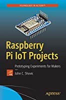 Raspberry Pi IoT Projects: Prototyping Experiments for Makers Front Cover