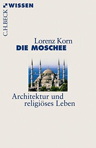 Die Moschee: Architektur und religiöses Leben