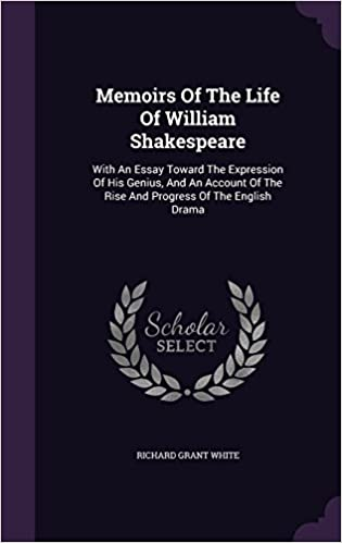 Analytical Essay Thesis Memoirs Of The Life Of William Shakespeare With An Essay Toward The  Expression Of His Genius And An Account Of The Rise And Progress Of The  English Drama  Topic For English Essay also Modern Science Essay Memoirs Of The Life Of William Shakespeare With An Essay Toward The  Essay Vs Paper
